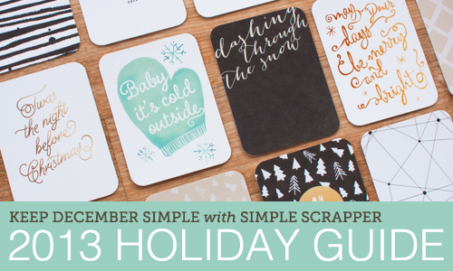 2013 Holiday Guide: Keep December Simple with Simple Scrapper