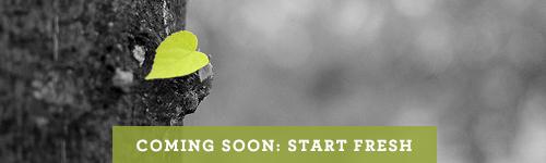 Coming Soon: Start Fresh