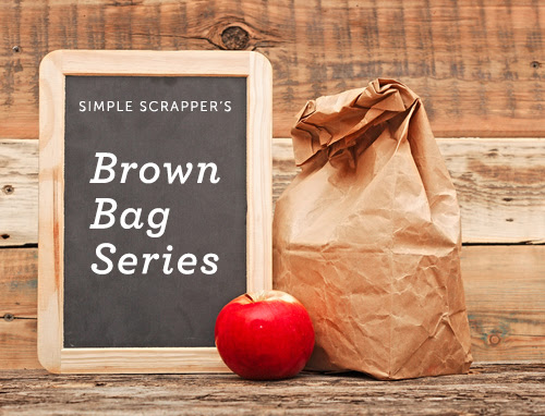 Simple Scrapper's Brown Bag Series | Never Lose Your Mojo Again