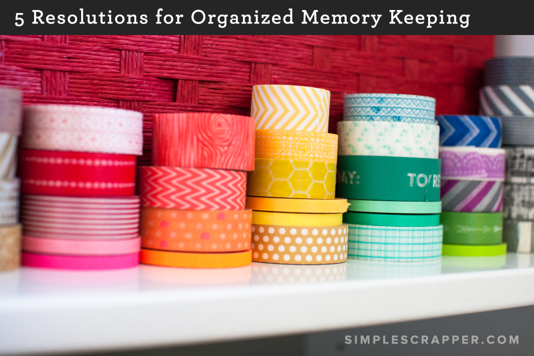 5 Mid-Year Resolutions for Organized Memory Keepin