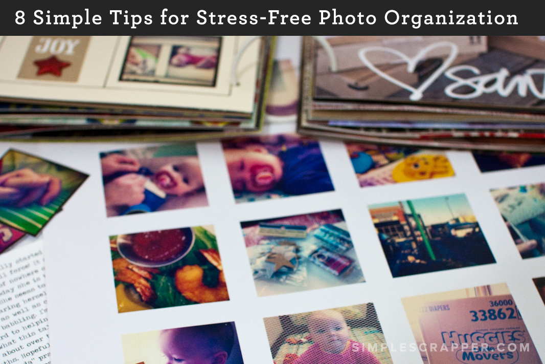 8 Simple Tips for Stress-Free Photo Organization