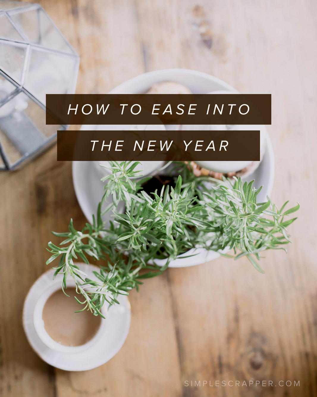 How to Ease into the New Year