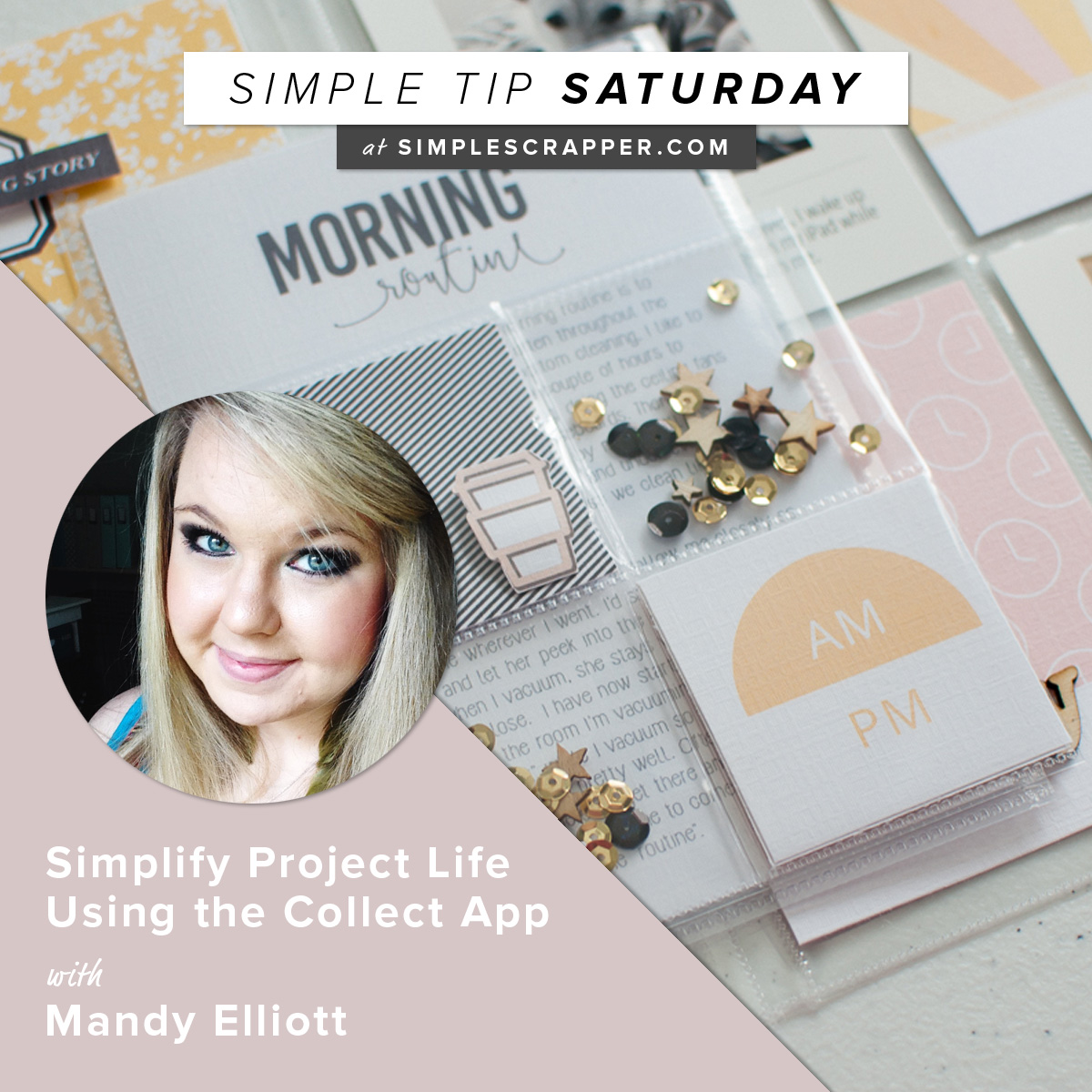 Simplify Project Life Using the Collect App with Mandy Elliott