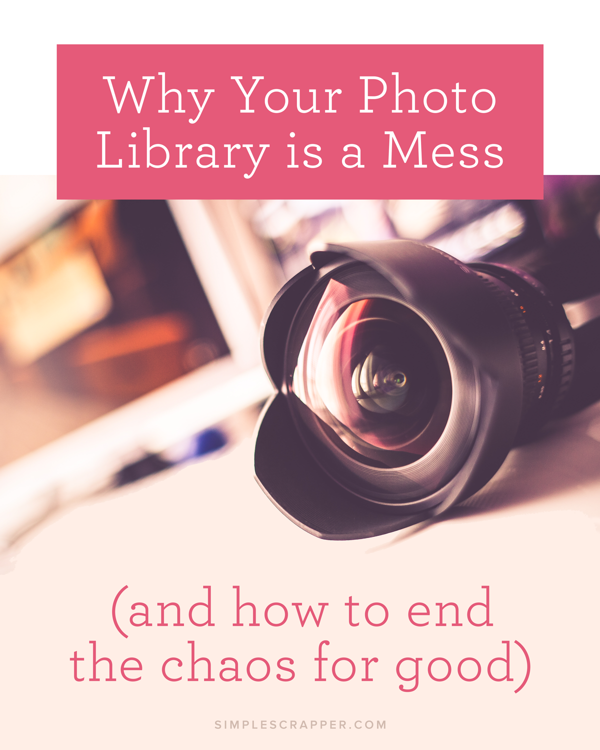 Why Your Photos are in Chaos