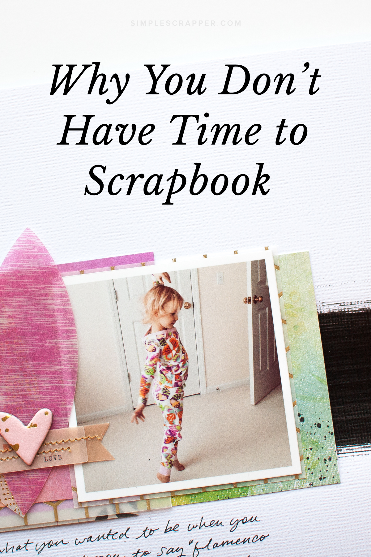This is Why You Feel Like There's No Time to Scrapbook