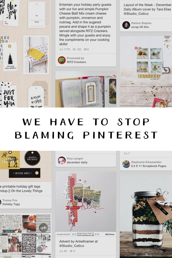 We Have to Stop Blaming Pinterest