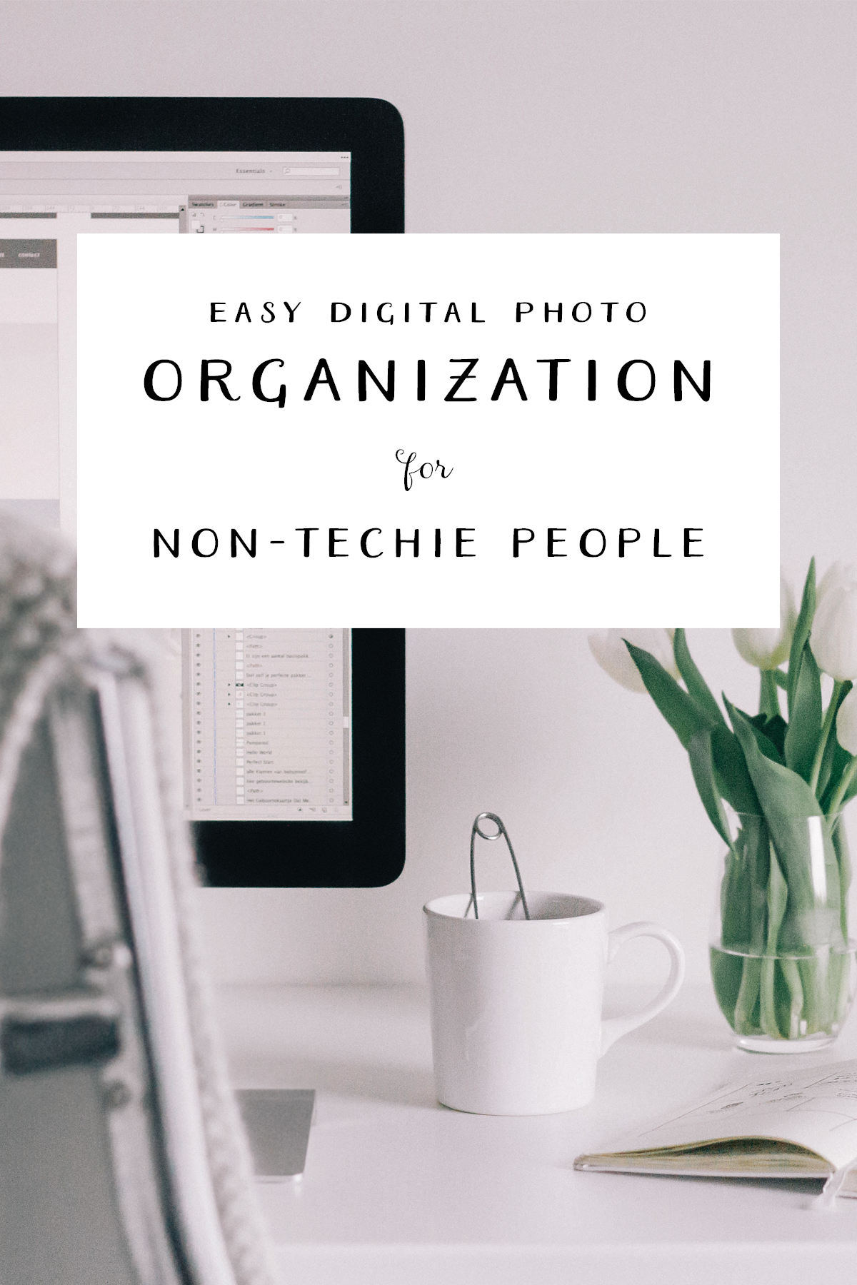 Easy Digital Photo Organization for Non-Techie People