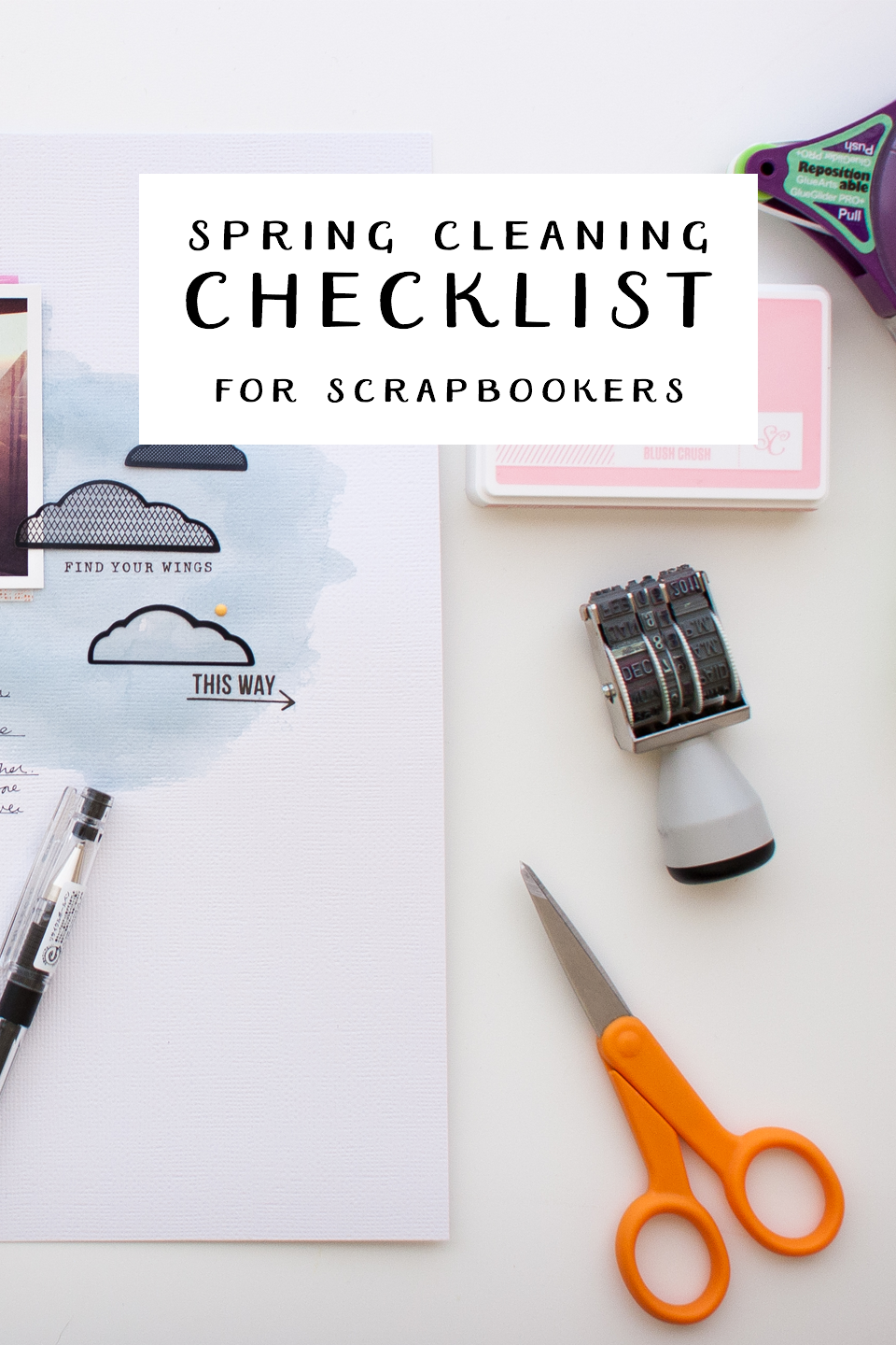 A Simple Spring Cleaning Checklist for Scrapbookers