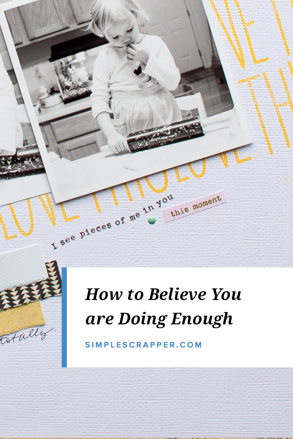 How to Feel Truly Content with Your Scrapbooking Progress