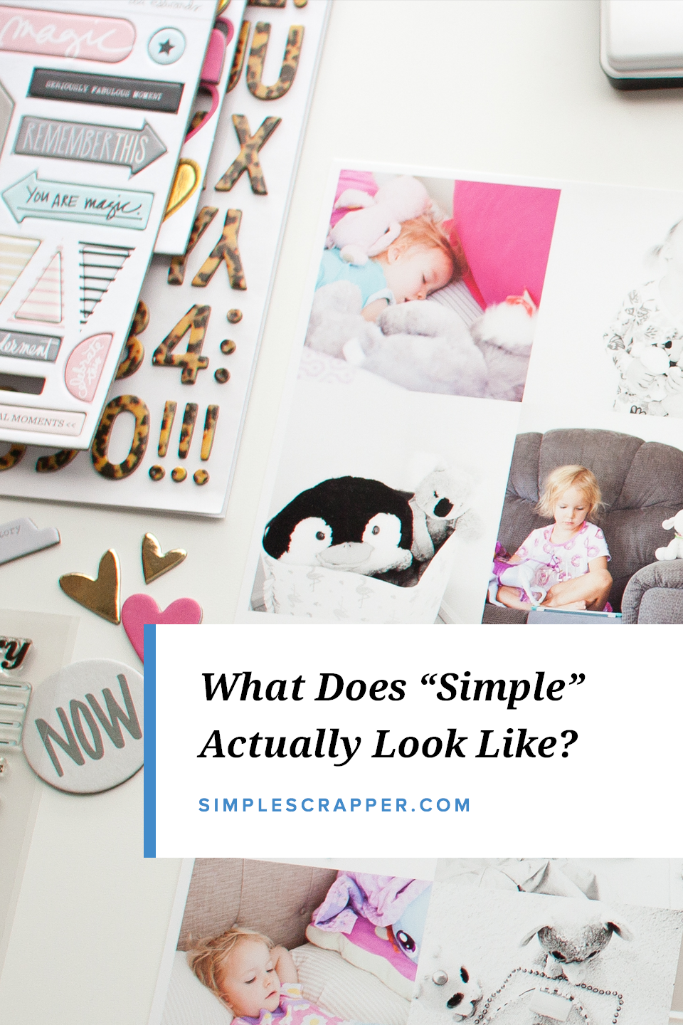 Scrapbooking in the modern era is not one-size-fits-all and when you start writing your own rules, memory keeping can truly be simple.