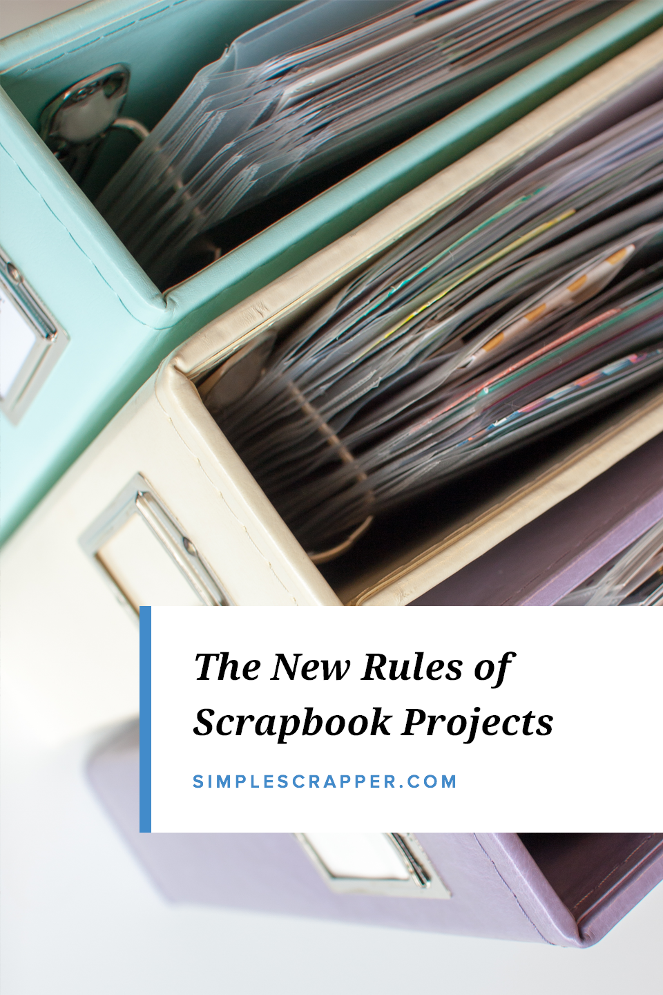Thinking about new projects? Scrapbooking is easier and more fun when you follow The New Rules.