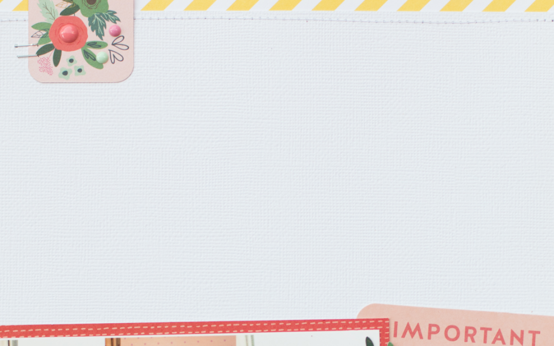 Hacks for Simplifying Scrapbook Page Design