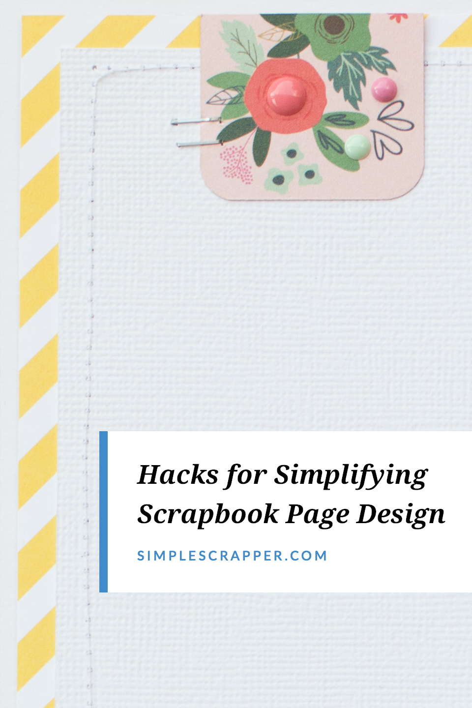 Discover our very best tips and shortcuts for taking the frustration out of scrapbook page design in this video blog post.