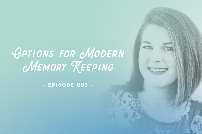 SYW003 – Options for Modern Memory Keeping