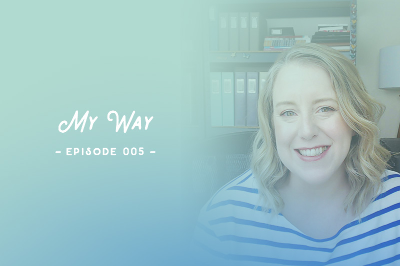 SYW005 – My Way with Jennifer Wilson