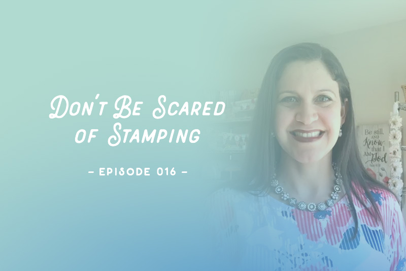 SYW016 – Don't Be Scared of Stamping