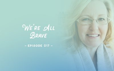 SYW017 – We're All Brave