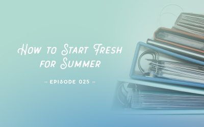 SYW025 – How to Start Fresh for Summer