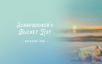 SYW026 – Scrapbooker's Bucket List