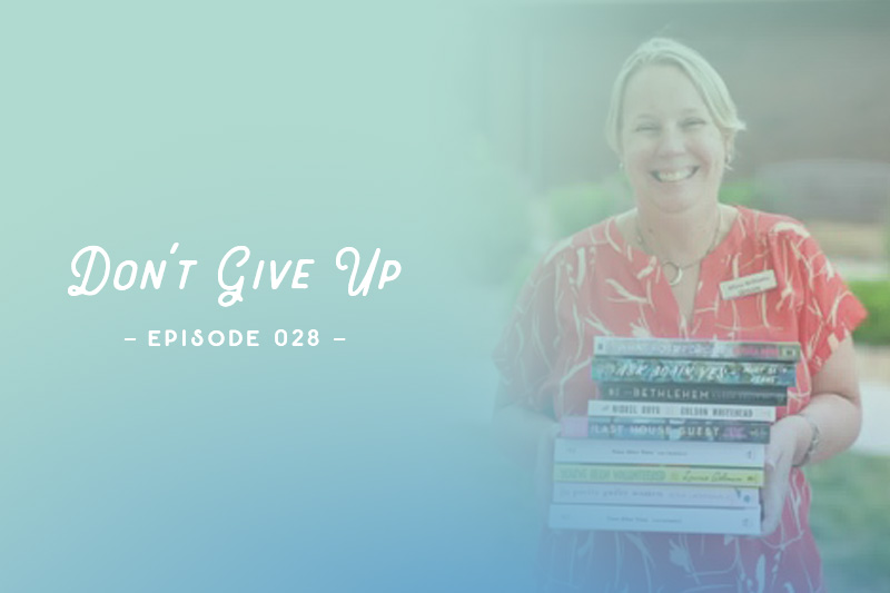 SYW028 – Don't Give Up