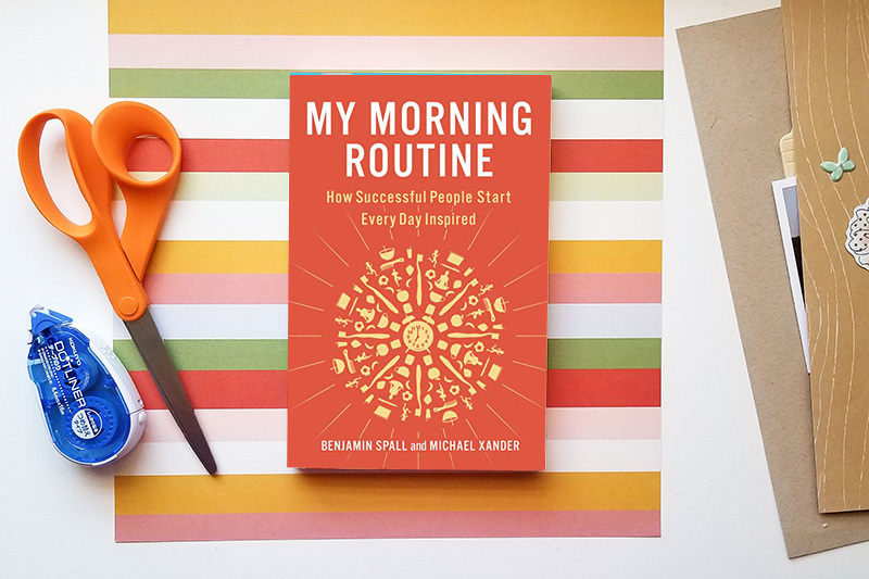 My Morning Routine by Benjamin Spall and Michael Xander