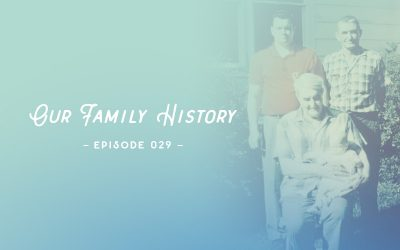 SYW029 – Our Family History