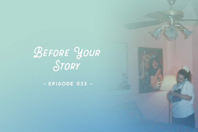 SYW033 – Before Your Story