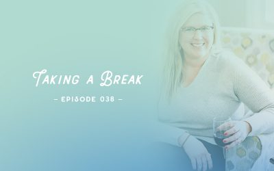 SYW038 – Taking a Break