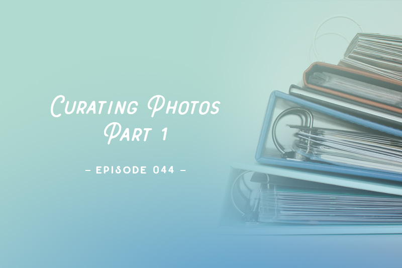 SYW044 – Curating Photos Part 1