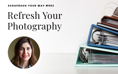 SYW062 – Refresh Your Photography
