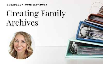 SYW064 – Creating Family Archives