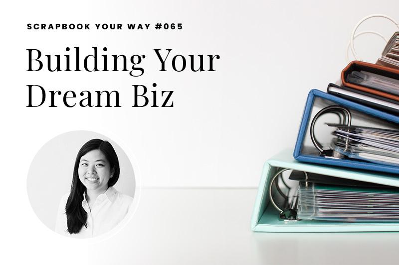 SYW065 – Building Your Dream Biz