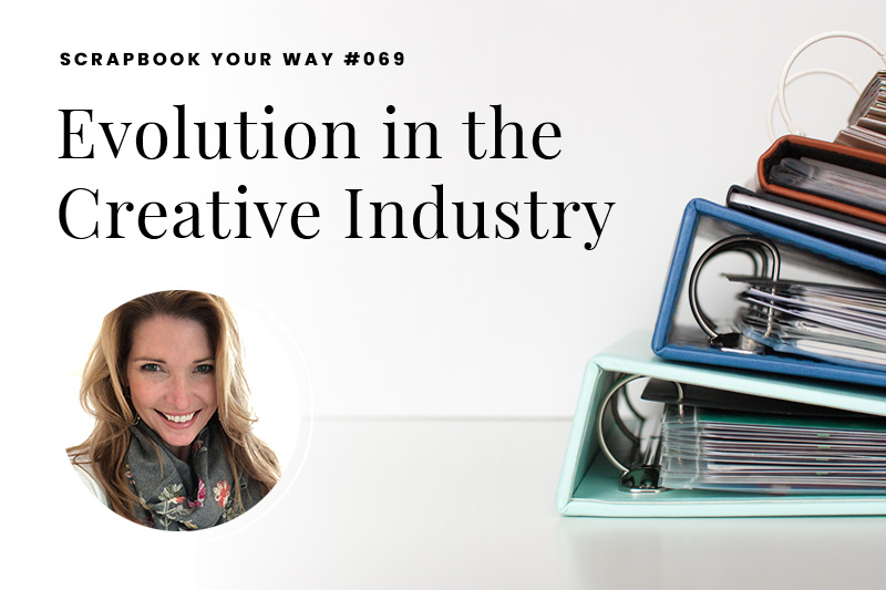 SYW069 – Evolution in the Creative Industry
