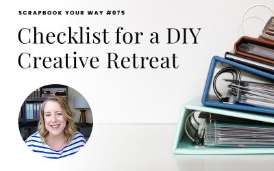 SYW075 – Checklist for a DIY Creative Retreat