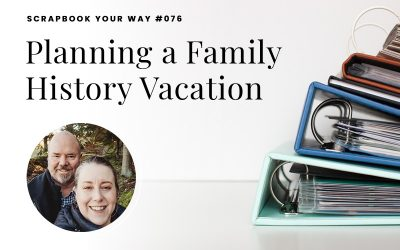 SYW076 – Planning a Family History Vacation