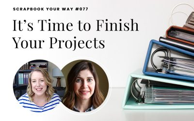 SYW077 – It's Time to Finish Your Projects