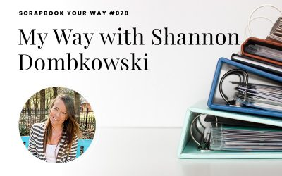 SYW078 – My Way with Shannon Dombkowski
