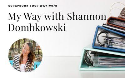 SYW078 – My Way with Shannon Dombkowski