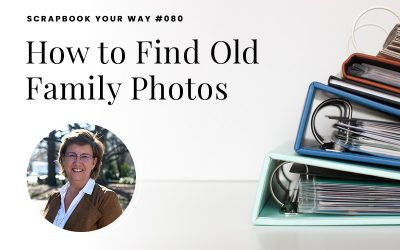 SYW080 – How to Find Old Family Photos