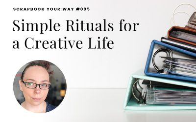 SYW095 – Simple Rituals for a Creative Life