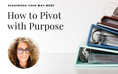 SYW099 – How to Pivot with Purpose