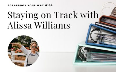 SYW108 – Staying on Track with Alissa Williams