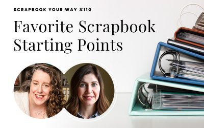 SYW110 – Favorite Scrapbook Starting Points