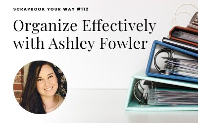 SYW112 – Organizing Effectively with Ashley Fowler