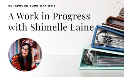 SYW115 – A Work in Progress with Shimelle Laine