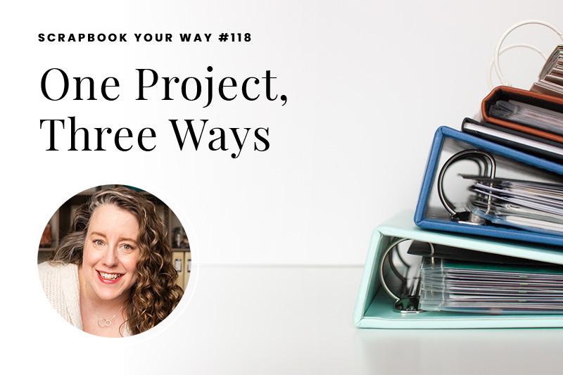 SYW118 – One Project, Three Ways
