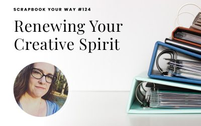 SYW124 – Renewing Your Creative Spirit
