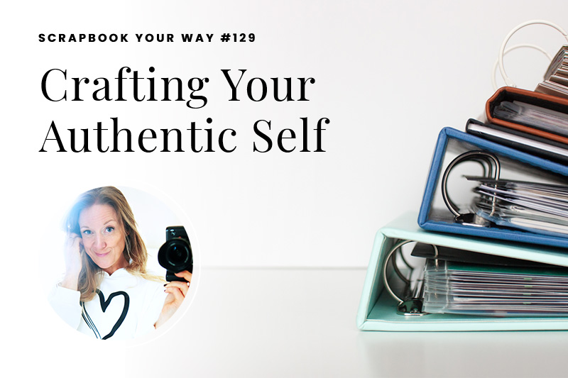 SYW129 – Crafting Your Authentic Self